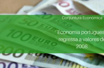 imagem_conjuntura económica_Economia Portuguesa regressa a volores de 2008